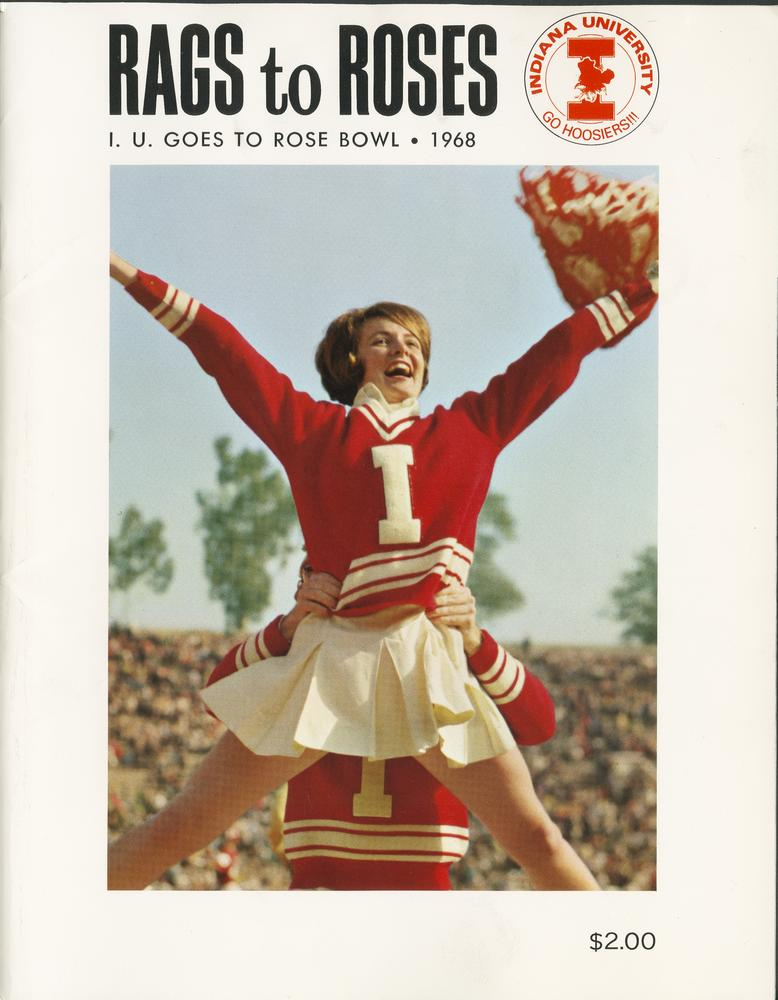 IU Goes to the Rose Bowl, 1968. Publication regarding the 1967 football team and their trip to the 1968 Rose Bowl. Cheerleader Connie Clark on cover.
