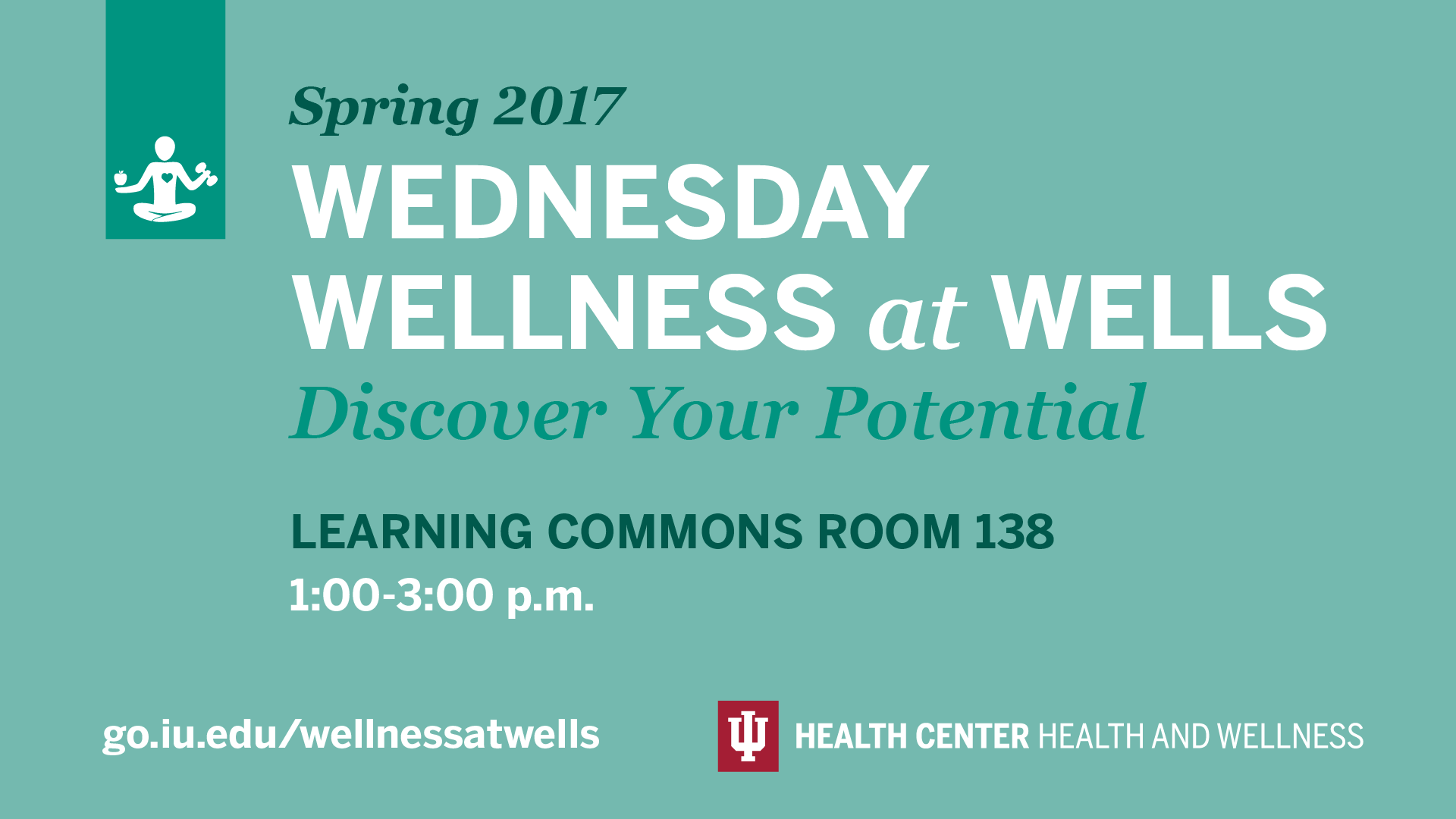 Wellness at Wells for the Spring 2017 semester is on Wednesdays from 1-3pm