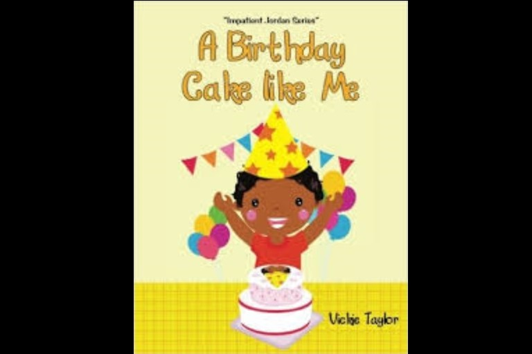 A Birthday Cake Like Me: Impatient Jordan Series by Vickie Taylor.