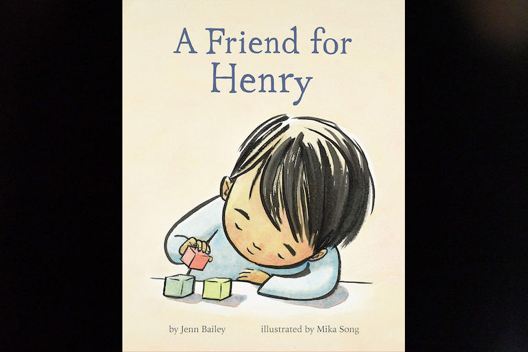 A Friend for Henry by Jenn Bailey.