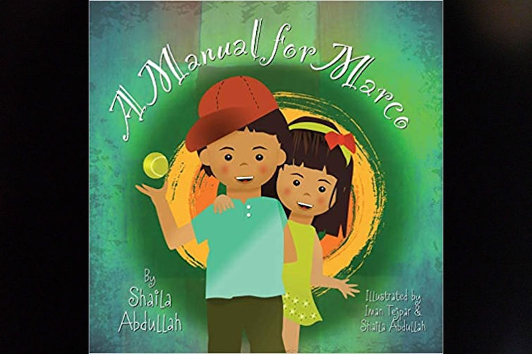 A Manual for Marco: Living, Learning, and Laughing With an Autistic Sibling by Shaila Abdullah.