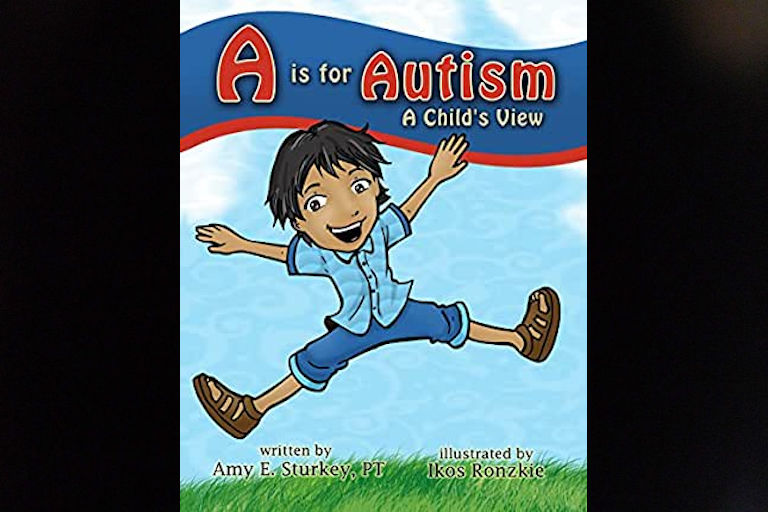 A is for Autism: A Child's View by Amy Sturkey.