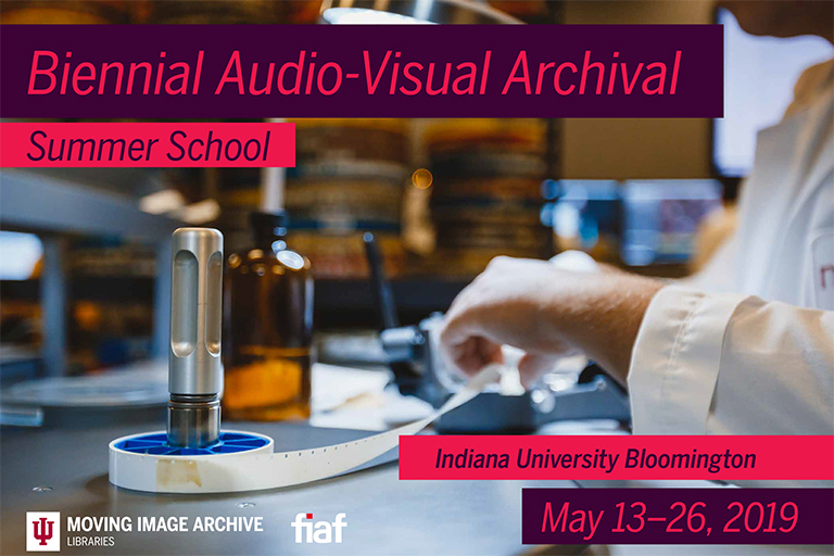 Biennial Audio-Visual Archival Summer School, May 13-26, 2019