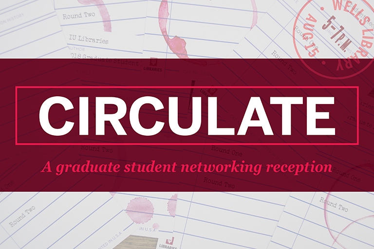 Circulate: A graduate student networking reception