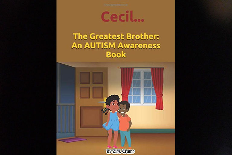 Cecil... The Greatest Brother: An Autism Awareness Book by Z.M Crump.