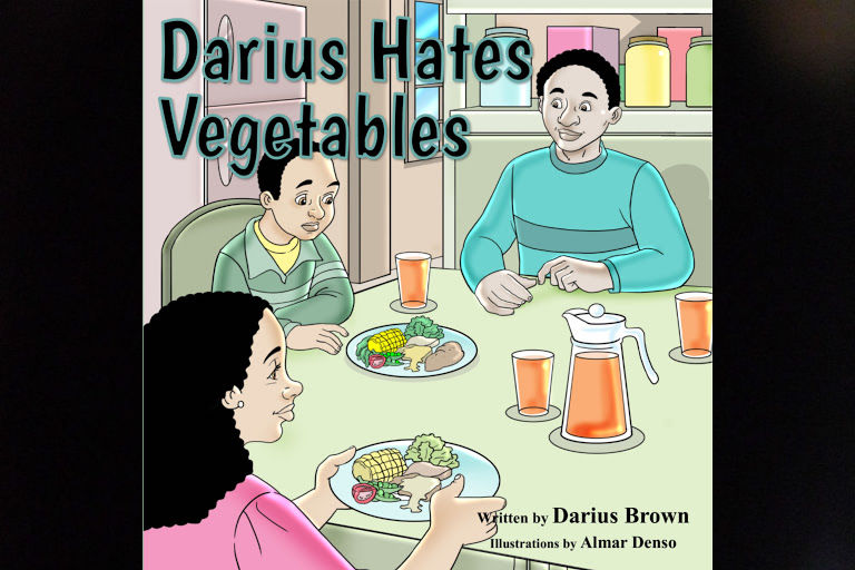 Darius Hates Vegetables by Darius Brown.
