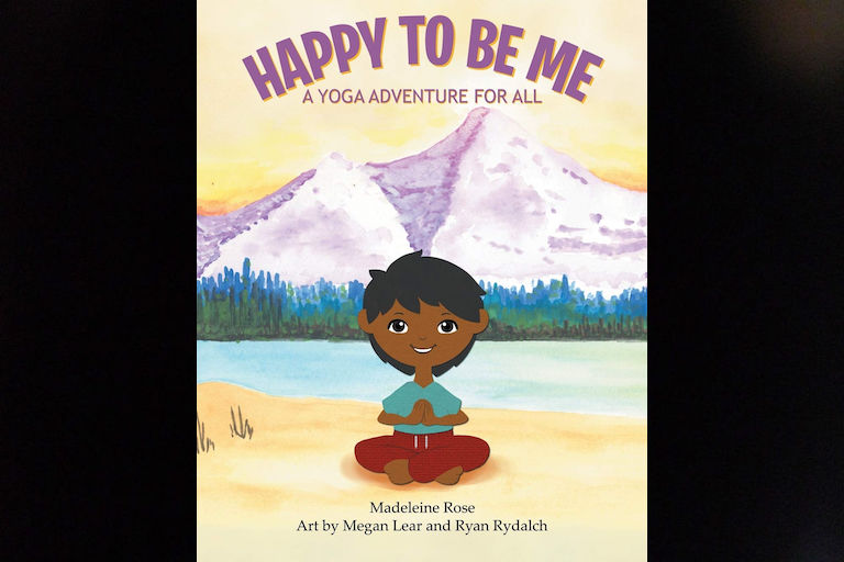 Happy to Be Me: A Yoga Adventure for All by Madeline Rose.