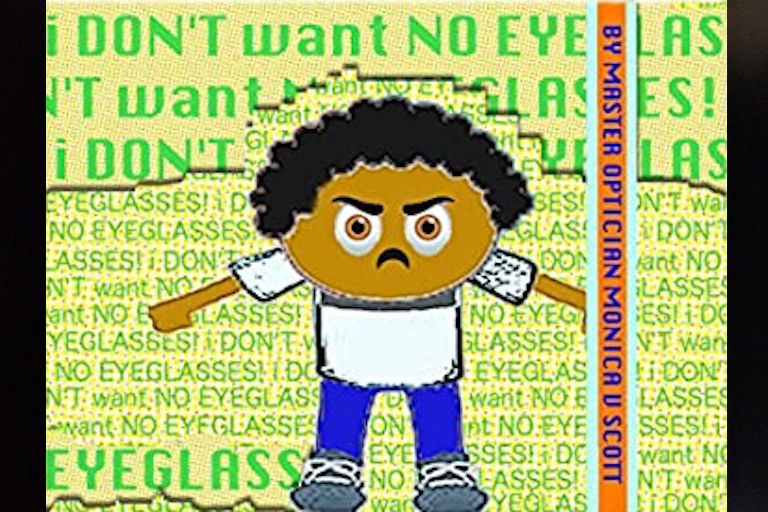 I Don't Want No Eyeglasses by Monica V. Scott.