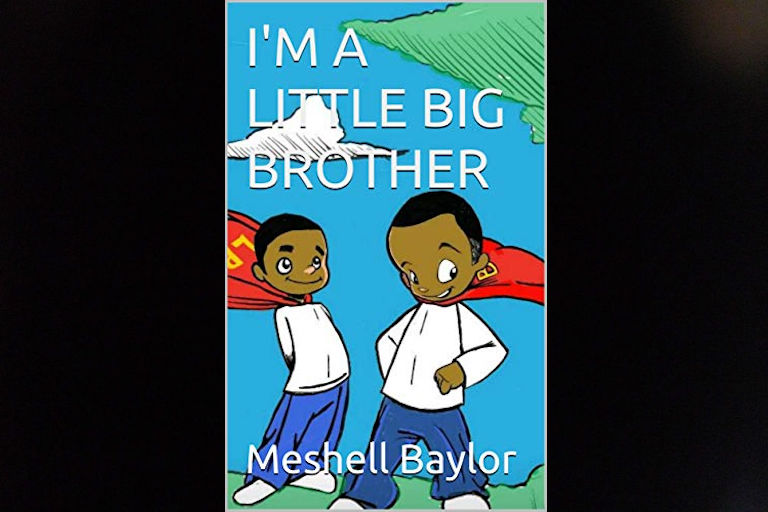 I'm a Little Big Brother by Meshell Baylor.