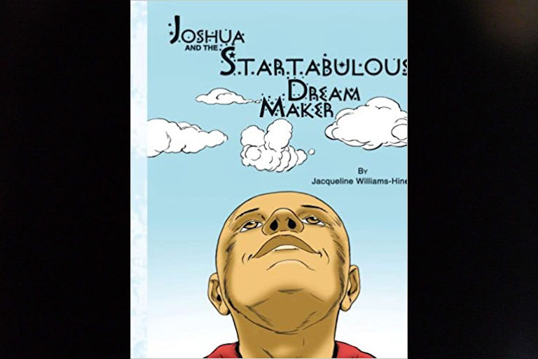 Joshua and The Startabulous Dream Maker by Jacqueline Williams-Hines.