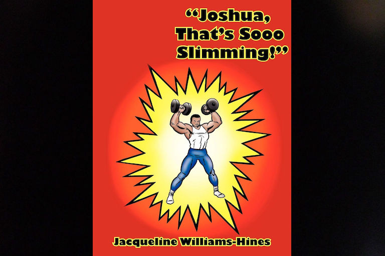Joshua, That's Sooo Slimming! by Jacqueline Williams-Hines.