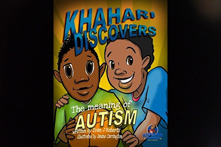 Khahari Discovers the Meaning of Autism by Evan Jamal Roberts.