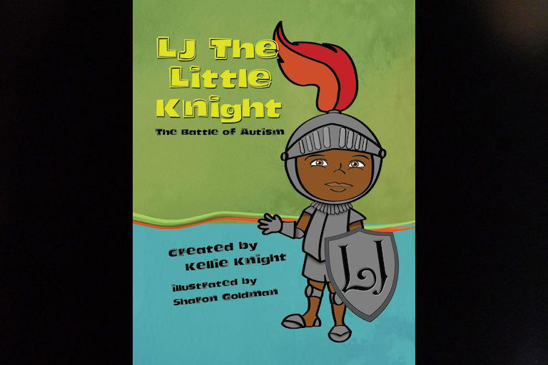 LJ and the Little Knight: the Battle of Autism by Kellie Knight.