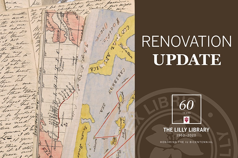 Renovation Update: The Lilly Library with image of a historic map and handwritten manuscript