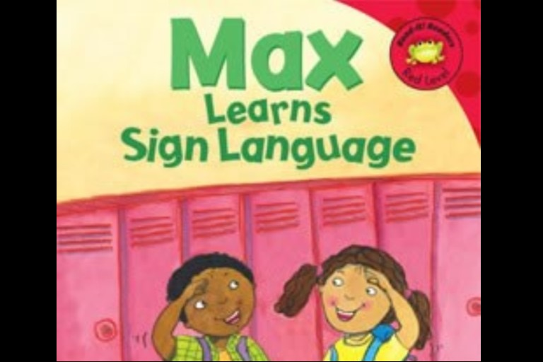 Max Learns Sign Language by Adria F. Klein.