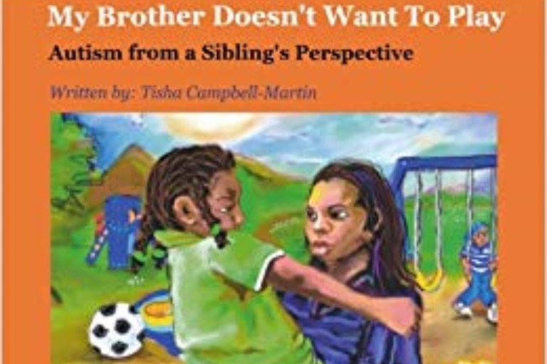 My Brother Doesn't Want to Play: Autism from a Sibling's Perspective by Tisha Campbell Martin
