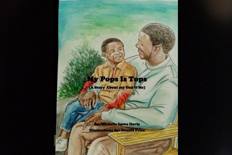 My Pops Is Tops by Michelle Lowe Davis.