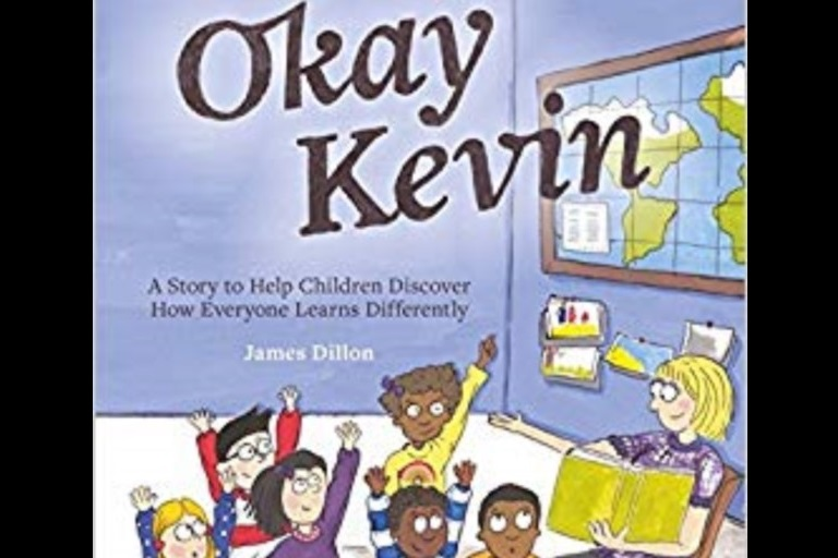 Okay Kevin: A Story to Help Children Discover How Everyone Learns Differently by James Dillon.
