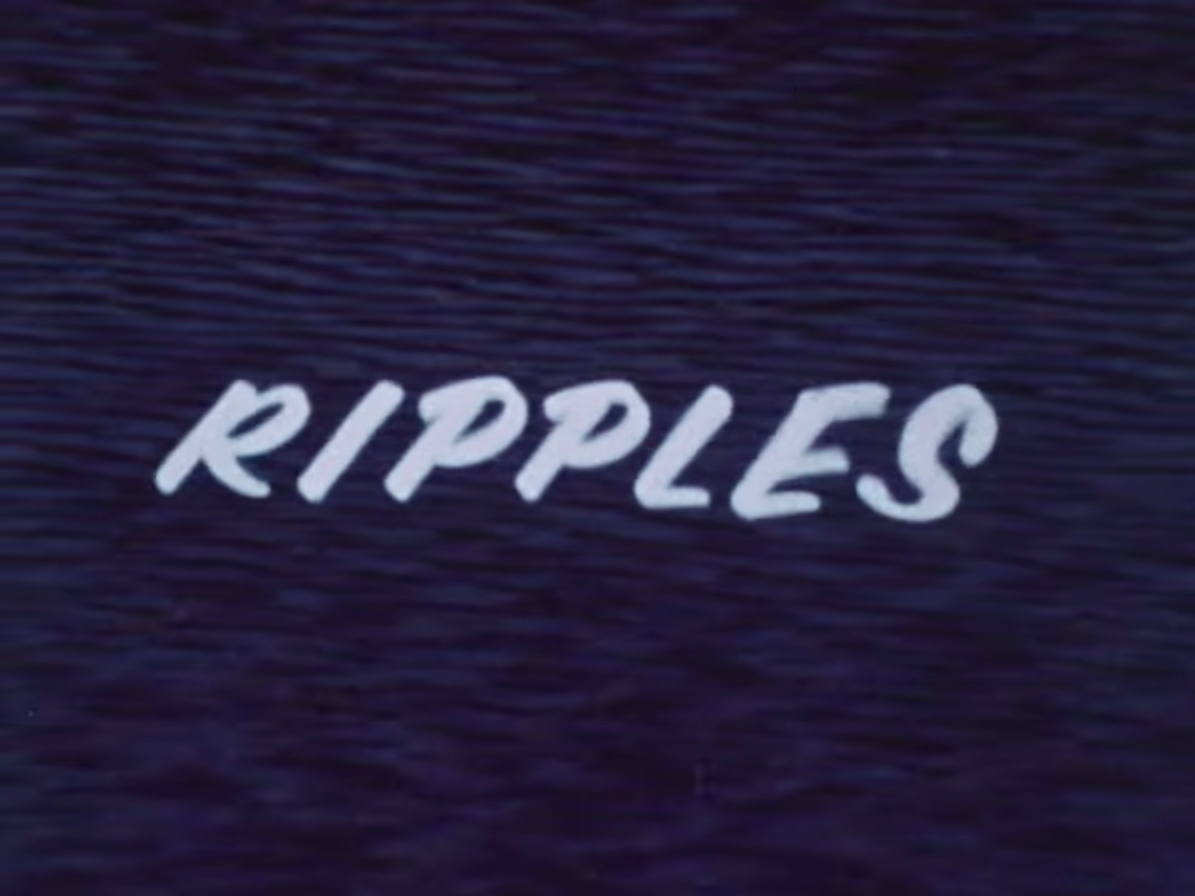 still from ripples intro
