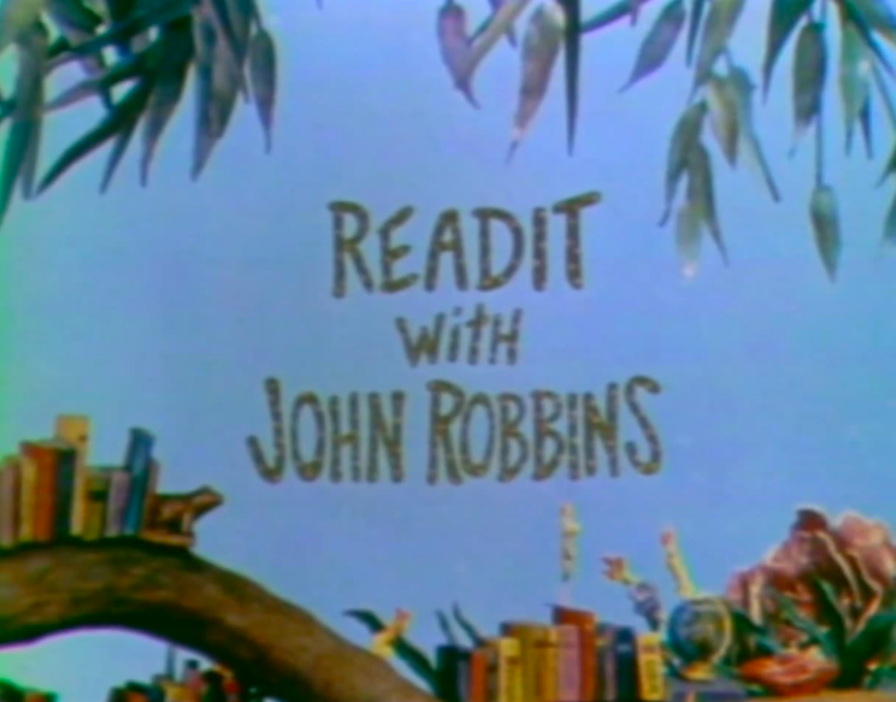 title screen for Readit with John Robbins on blue sky background with claymation trees and books around a lily pond