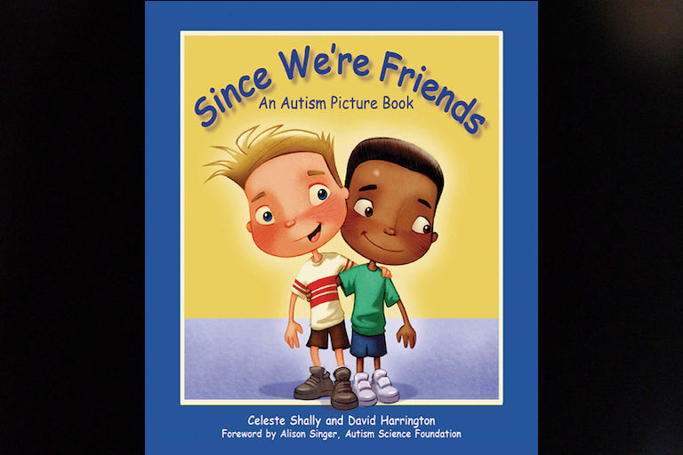 Since We're Friends: An Autism Picture Book by Celeste Shally.