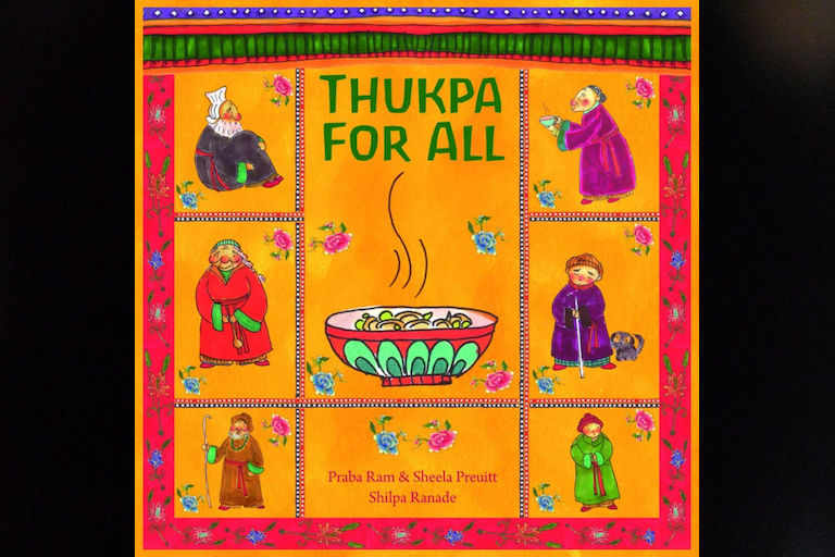 Thukpa for All by Praba Ram and Sheela Preuitt.