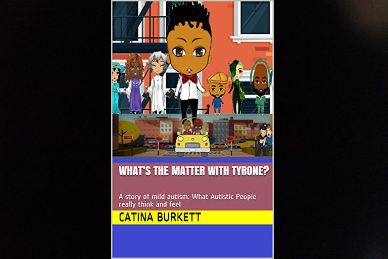 What's the Matter with Tyrone? by Catina Burkett.
