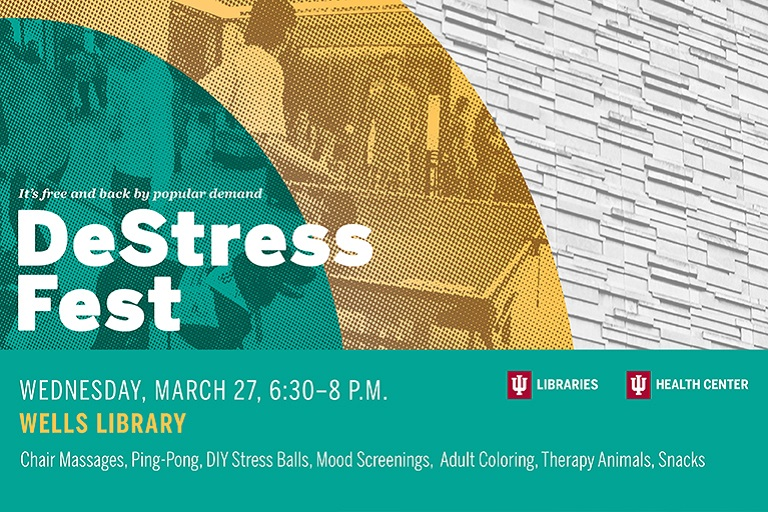 DeStress Fest Wednesday, March 27, 6:30-8 PM, Wells Library