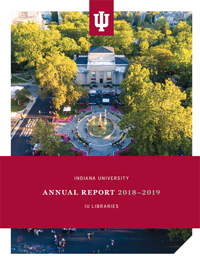 The cover of IU Libraries 2018-2019 annual report features a drone photo of the Lilly Library on the IU Arts Plaza
