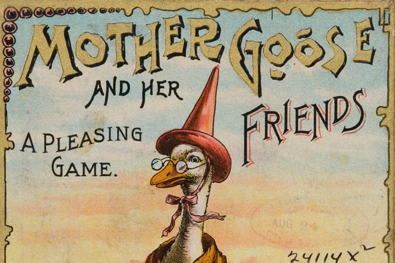 Goose wearing a hat, glasses, and a coat with following text in the background: Mother Goose and Her Friends A Pleasing Game.