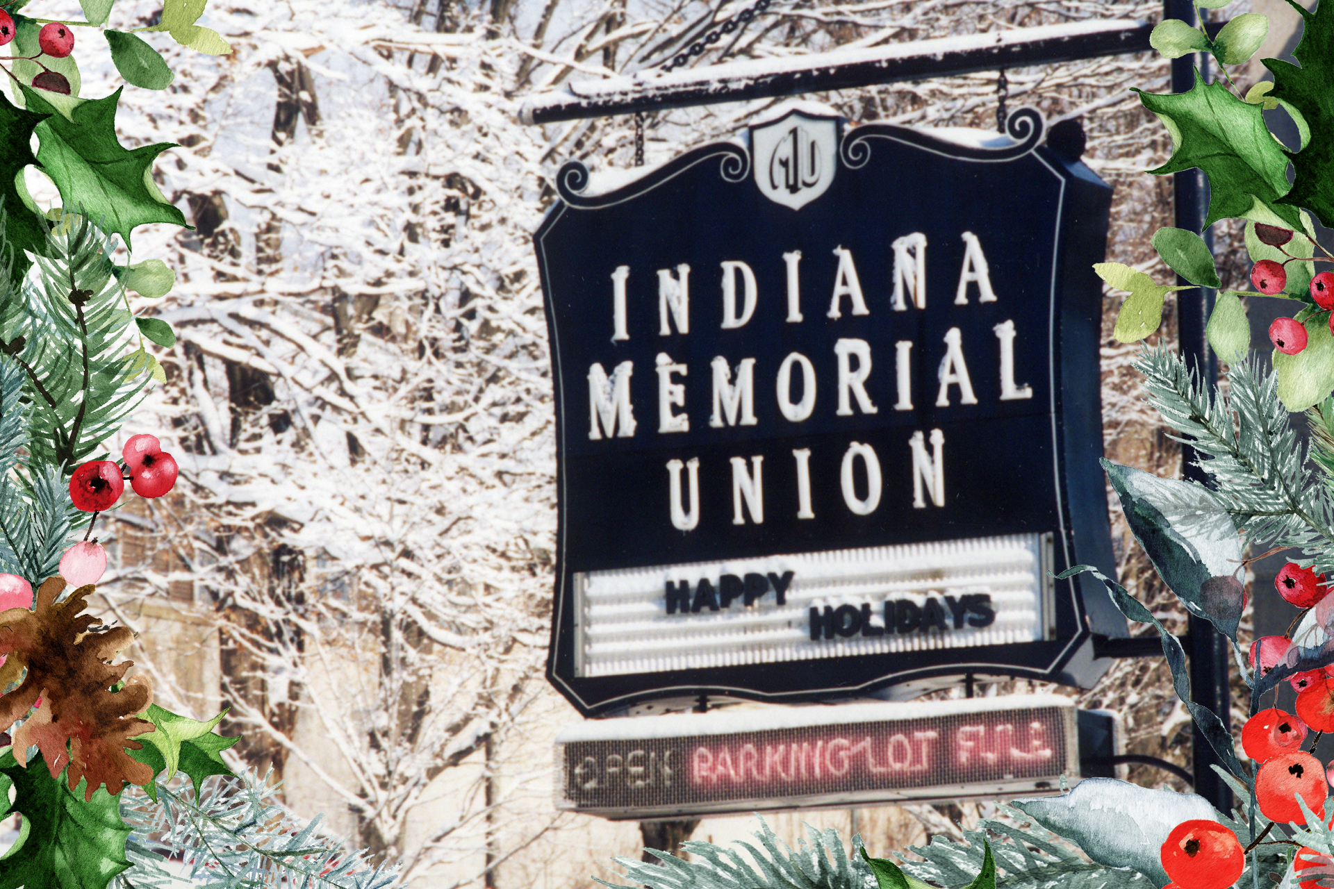 A frame of festive greenery is overlaid on a historical photo depicting a snow-covered sign that reads Indiana Memorial Union.