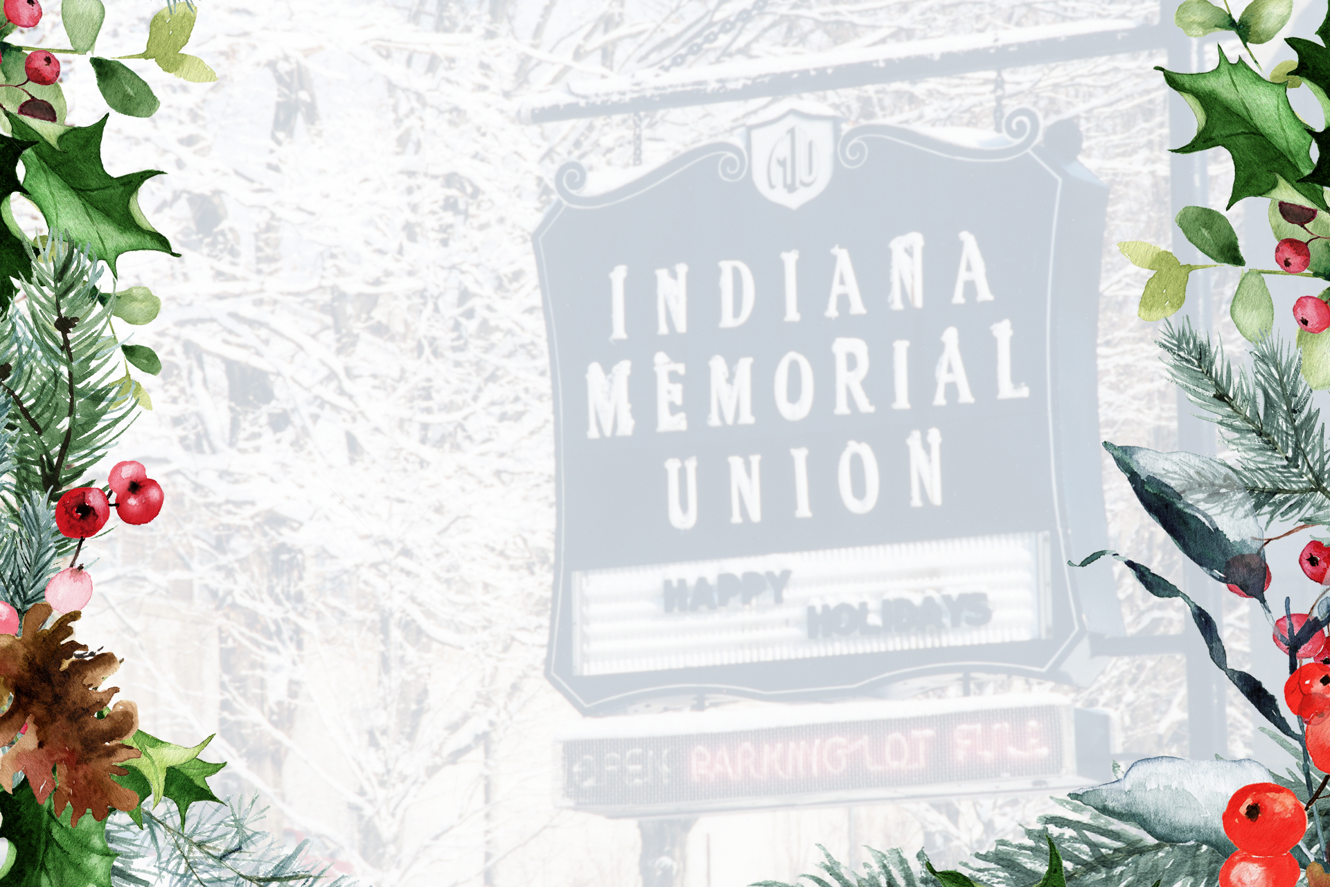A ghosted photos shows the Indiana Memorial Union Sign in 1996. A festive border is applied.