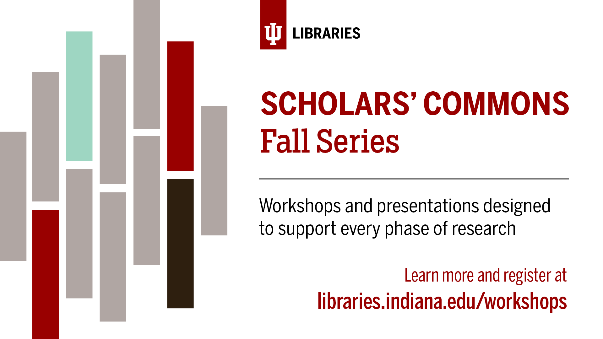 Learn more & register at libraries.indiana.edu/workshops