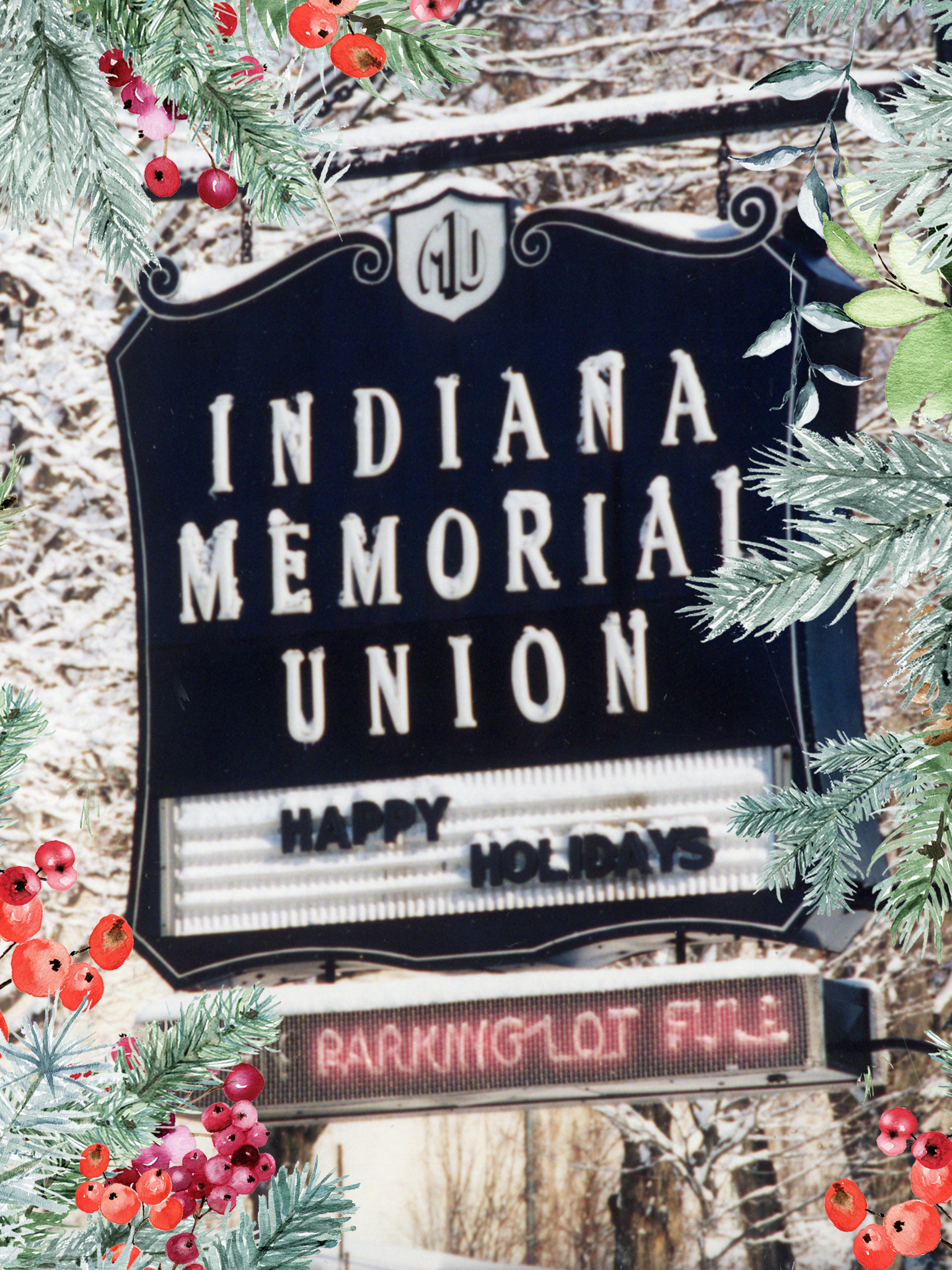 A festive frame is overlaid on a snowy image of a sign that reads Indiana Memorial Union