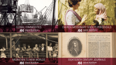 collection images of Global Commodities, Church Missionary Society Periodicals, Migration to New Worlds, and Eighteenth Century Journals from Adam Matthew