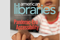 A magazine cover for American Libraries shows a headline reading, Pandemic-era Accessibility