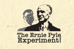 A line drawing of Ernie Pyle on top of the words The Ernie Pyle Experiment