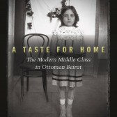 Book cover for A Taste for Home: The Modern Middle Class in Ottoman Beirut